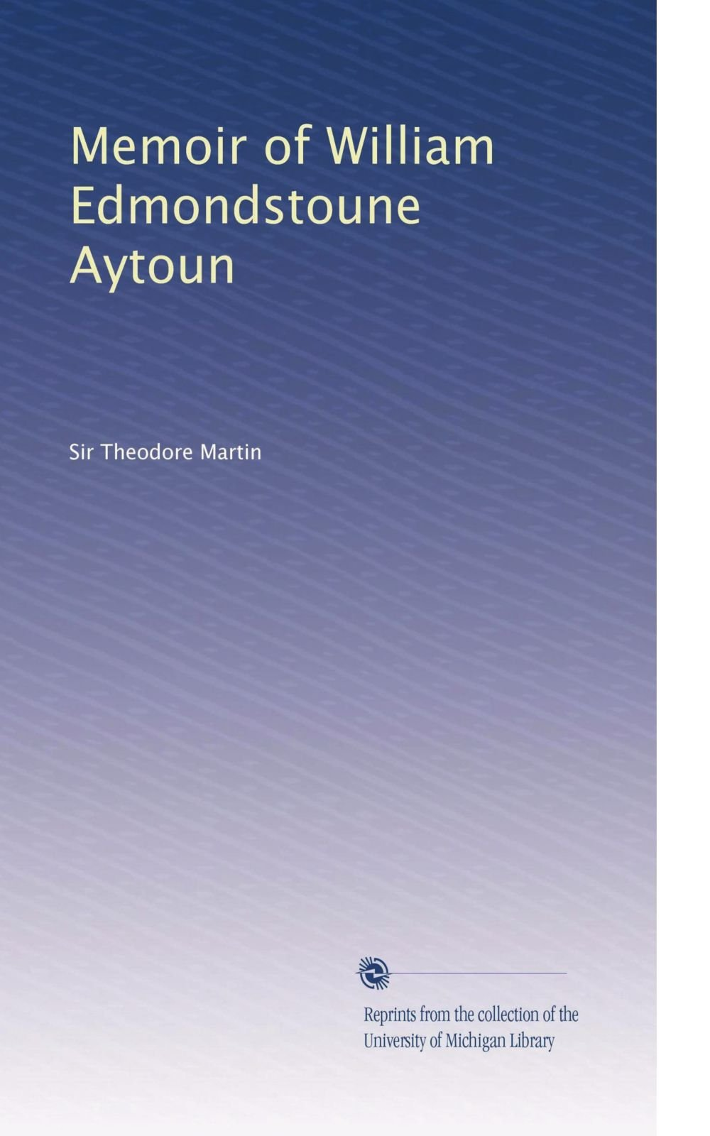 Memoir of William Edmondstoune Aytoun pdf