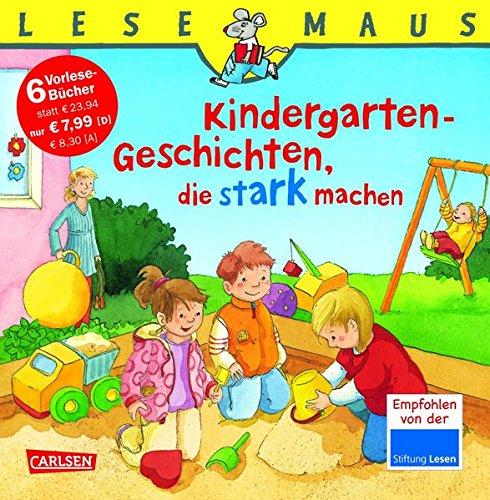 Kindergarten-Geschichten, die stark machen: Sechs Geschichten zum Anschauen und Vorlesen (LESEMAUS Sonderbände)