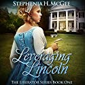 Leveraging Lincoln: The Liberator Series, Book 1 Audiobook by Stephenia H. McGee Narrated by Kristen Parisi