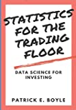 Statistics for the Trading Floor: Data Science for Investing