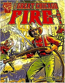 The Great Chicago Fire of 1871 (Disasters in History): Kay ...