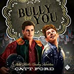 Bully for You | Catt Ford