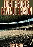 Fight Sports Revenue Erosion