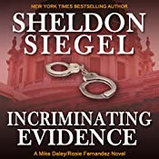 Incriminating Evidence: Mike Daley/Rosie Fernandez Legal Thriller, Book 2 | Sheldon Siegel