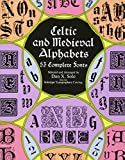 img - for Celtic and Medieval Alphabets: 53 Complete Fonts (Lettering, Calligraphy, Typography) book / textbook / text book
