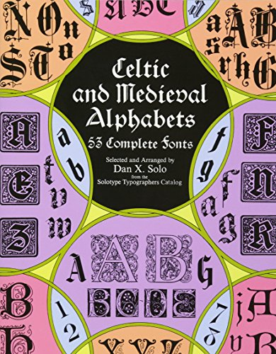 Celtic and Medieval Alphabets: 53 Complete Fonts (Lettering, Calligraphy, Typography) [Dan X. Solo] (Tapa Blanda)