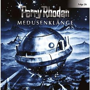 Medusenklänge (Perry Rhodan Sternenozean 26) Hörspiel