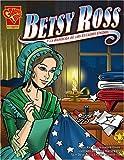 img - for Betsy Ross y la bandera de los Estados Unidos (Historia Gr ficas) (Spanish Edition) book / textbook / text book