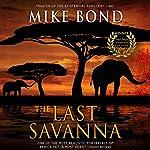 The Last Savanna | Mike Bond