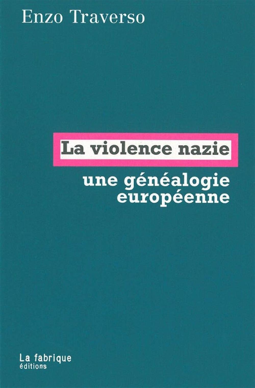 """Résultat de recherche d'images pour """"La violence nazie Une généalogie européenne - Enzo Traverso"""""""