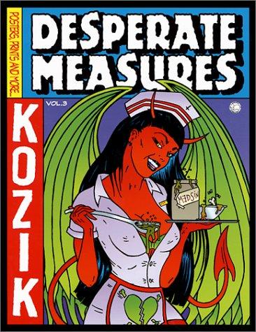 Desperate Measures: Posters, Prints, and More, Vol. 3 (Kozik) by Frank Kozik