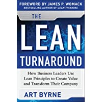 The Lean Turnaround: How Business Leaders Use Lean Principles to Create Value and Transform Their Company (Business…