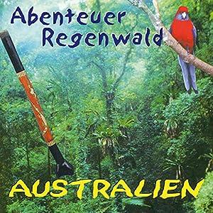 Australien (Abenteuer Regenwald) Hörbuch