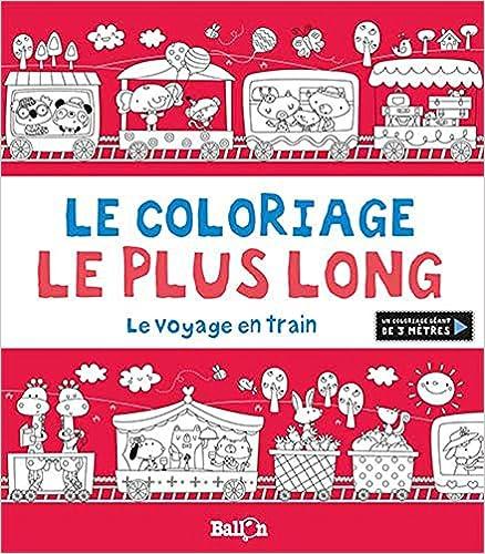 Lire un Le coloriage le plus long - Le voyage en train pdf, epub