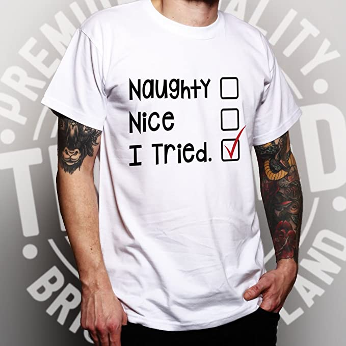 Tim And Ted Funny Christmas Mens T-Shirt Naughty Nice I Tried Santa's List  Festive Slogan Seasonal Jolly Holly Presents Joke Silly Cool Funny Gift  Present: ...