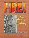Fire! The Library Is Burning, Barry D. Cytron, 0822505258