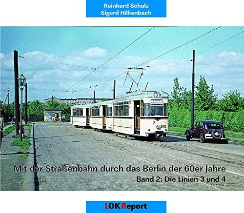 Mit der Straßenbahn durch das Berlin der 60er Jahre: Band 2: Die Linien 3 und 4