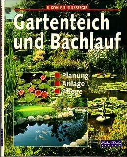 Gartenteich und Bachlauf. Planung. Anlage. Pflege: Amazon.de: Ruth ...