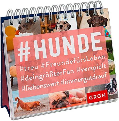 #Hunde Spiralbindung – 20. September 2017 Joachim Groh Groh Verlag 3848518414 Geschenkband