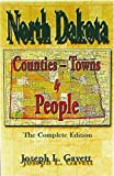 North Dakota: Counties - Towns & People: The Complete Edition