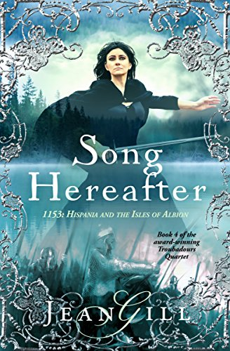 Song Hereafter: 1153: Hispania and the Isles of Albion (The Troubadours Quartet)