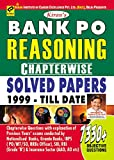 Bank PO Reasoning: Chapterwise Solved Papers 1999 to till Date 7330+Objective Questions - Old Edition