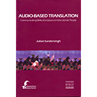 Audio-Based Translation: Communicating Biblical Scriptures to Non-Literate People