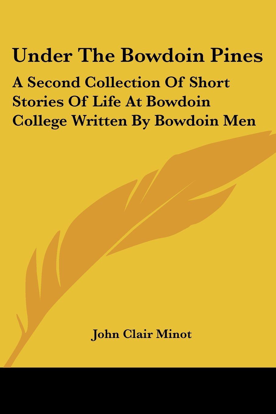 Read Online Under The Bowdoin Pines: A Second Collection Of Short Stories Of Life At Bowdoin College Written By Bowdoin Men pdf