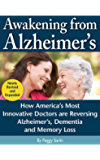 Awakening from Alzheimer's: How America's Most Innovative Doctors are Reversing Alzheimer's, Dementia, and Memory Loss.