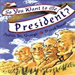 So You Want to Be President? | Judith St. George