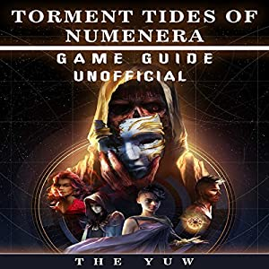 Torment Tides of Numenera Game Guide Unofficial Audiobook