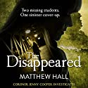 The Disappeared: Coroner Jenny Cooper, Book 2 Audiobook by Matthew Hall Narrated by Sian Thomas