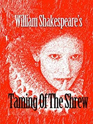 William Shakespeare\'s Taming Of The Shrew