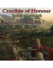 Crucible of Honour: The Battle of Rorke's Drift: The Anglo-Zulu War, Book 2