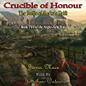 Crucible of Honour: The Battle of Rorke's Drift: The Anglo-Zulu War, Book 2 Audiobook by James Mace Narrated by Jonathan Waters