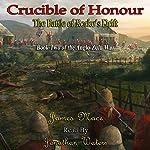 Crucible of Honour: The Battle of Rorke's Drift: The Anglo-Zulu War, Book 2 | James Mace