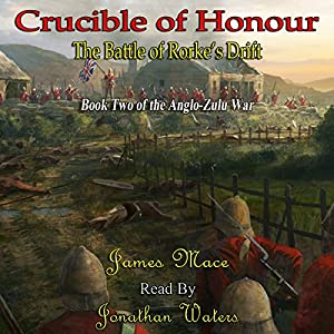 Crucible of Honour: The Battle of Rorke's Drift Audiobook