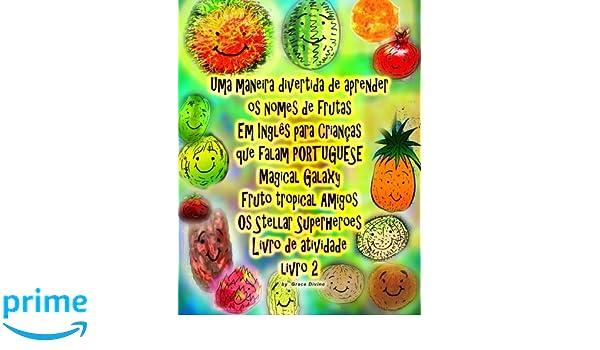 Uma maneira divertida de aprender os nomes de frutas Em Inglês para Crianças que falam PORTUGUÊS Galaxy mágico Fruto tropical Amigos Os Stellar Superheroes ...