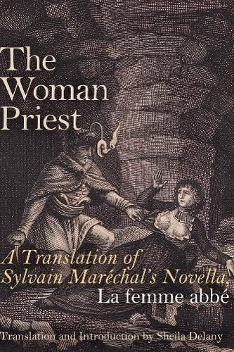 The Woman Priest: A Translation of Sylvain Maréchal's Novella, La femme abbé