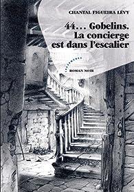 44... Gobelins, la concierge est dans l'escalier par Chantal Figueira-Lévy