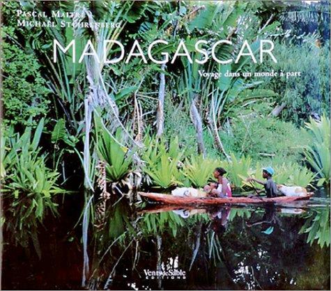 Madagascar, Voyage dans un monde à part