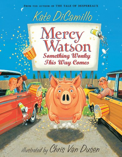 Mercy Watson: Something Wonky This Way Comes -