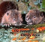 The Beaver Family Book, Sybille Kalas and Klaus Kalas, 073581211X