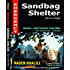 Emergency Sandbag Shelter: How to Build Your Own