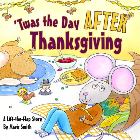 'Twas the Day After Thanksgiving: A Lift-the-Flap Story