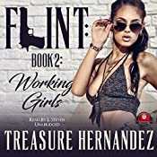 Working Girls: Flint, Book 2   Treasure Hernandez, Buck 50 Productions - Producer