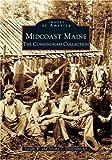 Midcoast Maine, Joseph W. Dieffenbacher and Jeremy T. Dieffenbacher, 0738536415