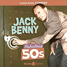 Jack Benny: The Fabulous 50s Radio/TV Program by Jack Benny Narrated by Jack Benny, Mary Livingston, Phil Harris