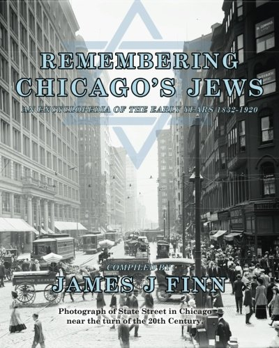 Book cover from Remembering Chicagos Jews: An Encyclopedia of the Early Years 1832-1920 (Volume 1) by James J Finn