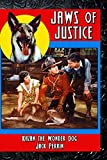 Jaws of Justice by Kazan the Wonder Dog